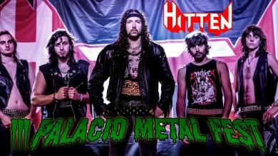 Photo of [NOTICIAS] HITTEN confirmados para la próxima edición del Palacio Metal Fest