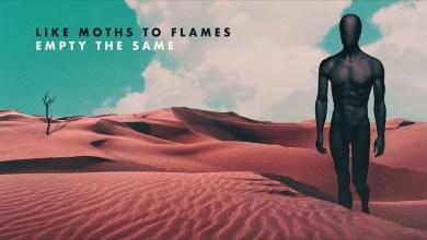 Photo of LIKE MOTHS TO FLAMES presentan su nuevo tema «Empty the same»
