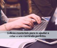Como fazer um currículo - 5 dicas essenciais