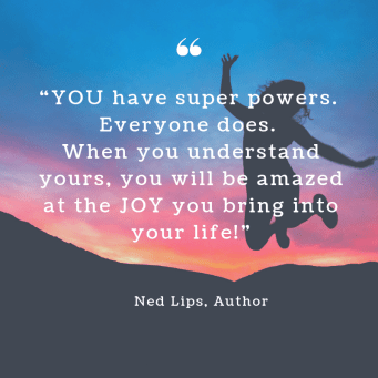 Ned Lips Quote- you have super powers