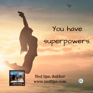You Have Superpowers!