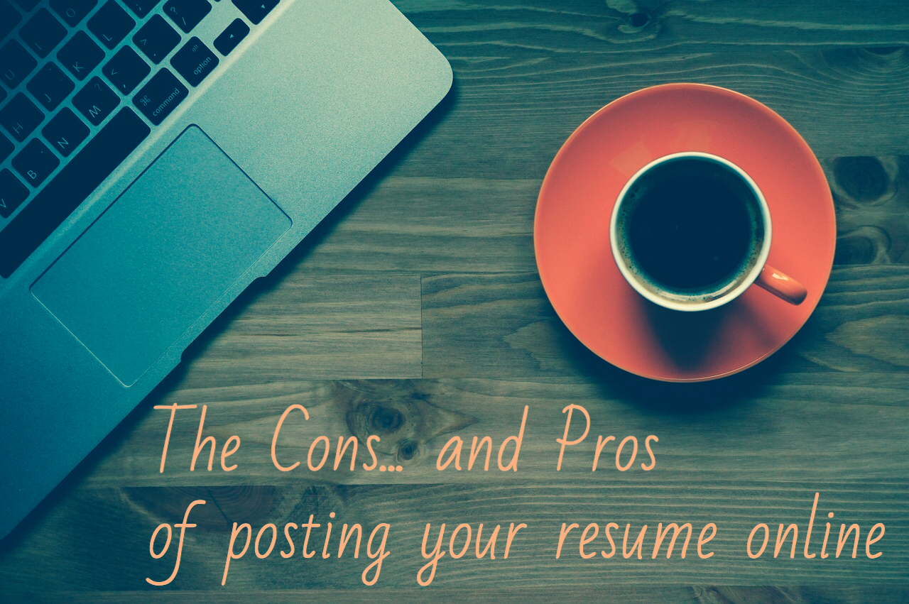 Post Your Resume Online The Cons And Pros Of Posting Your Resume Online Need A