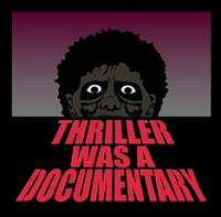 Thriller Was a Documentary T-Shirt from Seibei