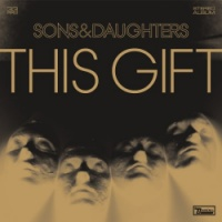 "Sons & Daughters: ""This Gift"" CD cover art"