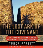 The Lost Ark of the Covenant: Solving the 2,500 Year Old Mystery of the Fabled Biblical Ark by Tudor Parfitt Audiobook Cover Art