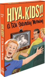 Hiya, Kids!! A '50s Saturday Morning DVD Cover Art