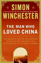 Simon Winchester: The Man Who Loved China book cover art