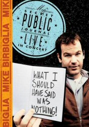 What I Should Have Said Was Nothing by Mike Birbiglia DVD Cover Art