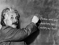 Einstein says Please Send Help