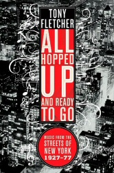 All Hopped Up & Ready To Go: Music From the Streets of New York 1927-77