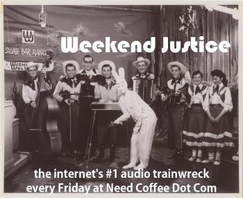 Weekend Justice