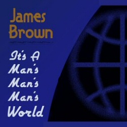 James Brown: It's a Man's World