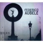 Frederico Aubele: Berlin 13