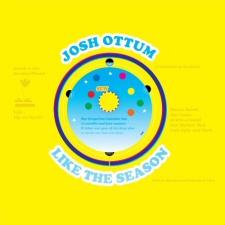 Josh Ottum: Like the Season