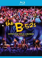 B-52s: With the Wild Crowd Blu-Ray