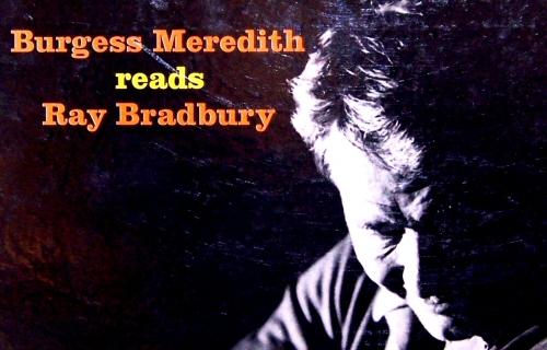 Burgess Meredith Reads Ray Bradbury