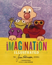 Imagination Illustrated: The Jim Henson Journal