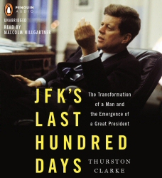 JFKs Last Hundred Days by Thurston Clarke Audiobook