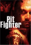 Pit Fighter (2005) - DVD Review