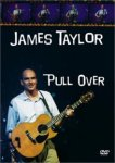 James Taylor: Pull Over (2002) - DVD Review