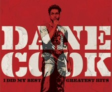 Dane Cook: I Did My Best - Greatest Hits