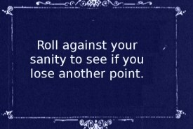 Roll Against Your Sanity