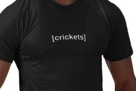 Crickets T-Shirt