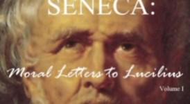 Seneca: Moral Letters to Lucilius, Vol. 1