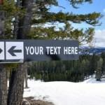 Your Text Here: Black Diamond Mountain Sign