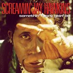 Screamin Jay Hawkins - Somethin Funny Goin On