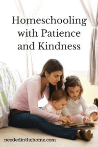 Homeschooling With Patience and Kindness