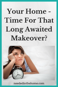It's Time You Gave Your Home That Long Awaited Makeover