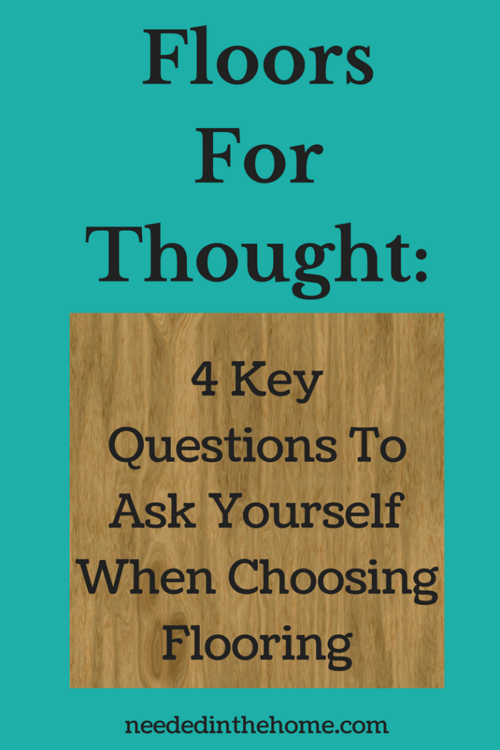 hardwood floor Floors For Thought: 4 Key Questions To Ask Yourself When Choosing Flooring