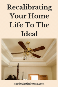 Recalibrating Your Home Life To The Ideal