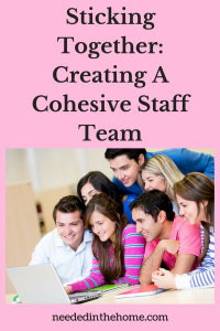 Sticking Together: Creating A Cohesive Staff Team