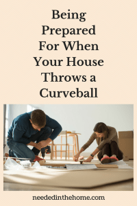Being Prepared For When Your House Throws a Curveball