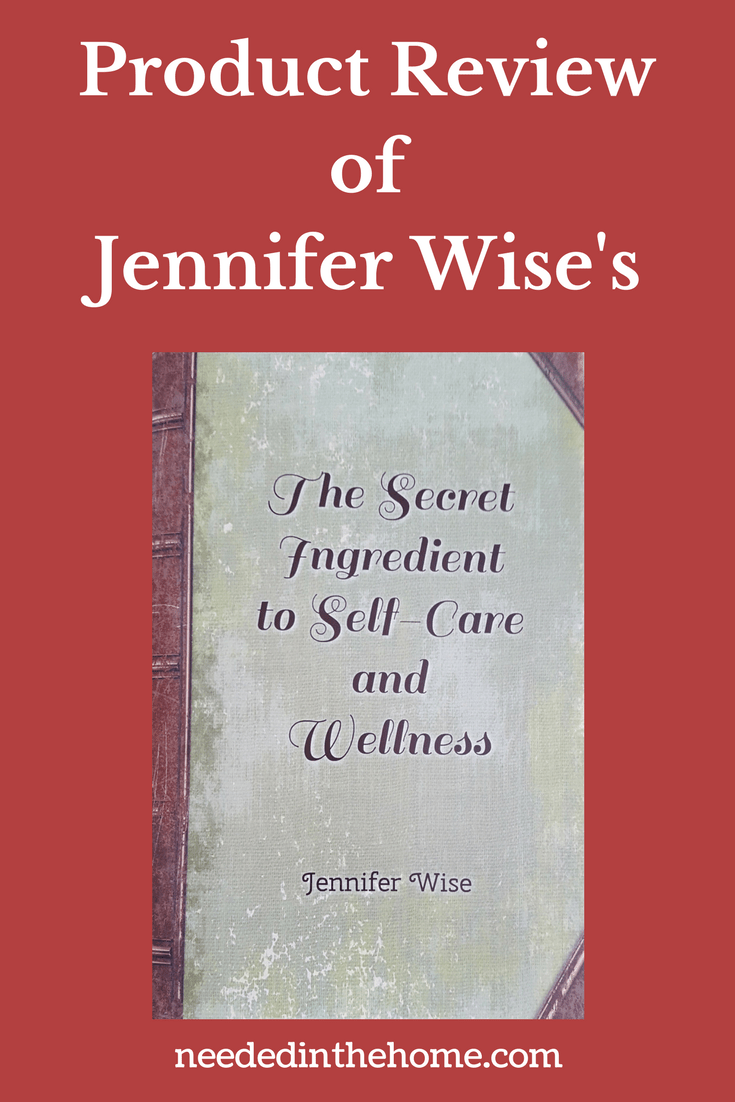 Product Review of Jennifer Wise's book The Secret Ingredient to Self-Care and Wellness