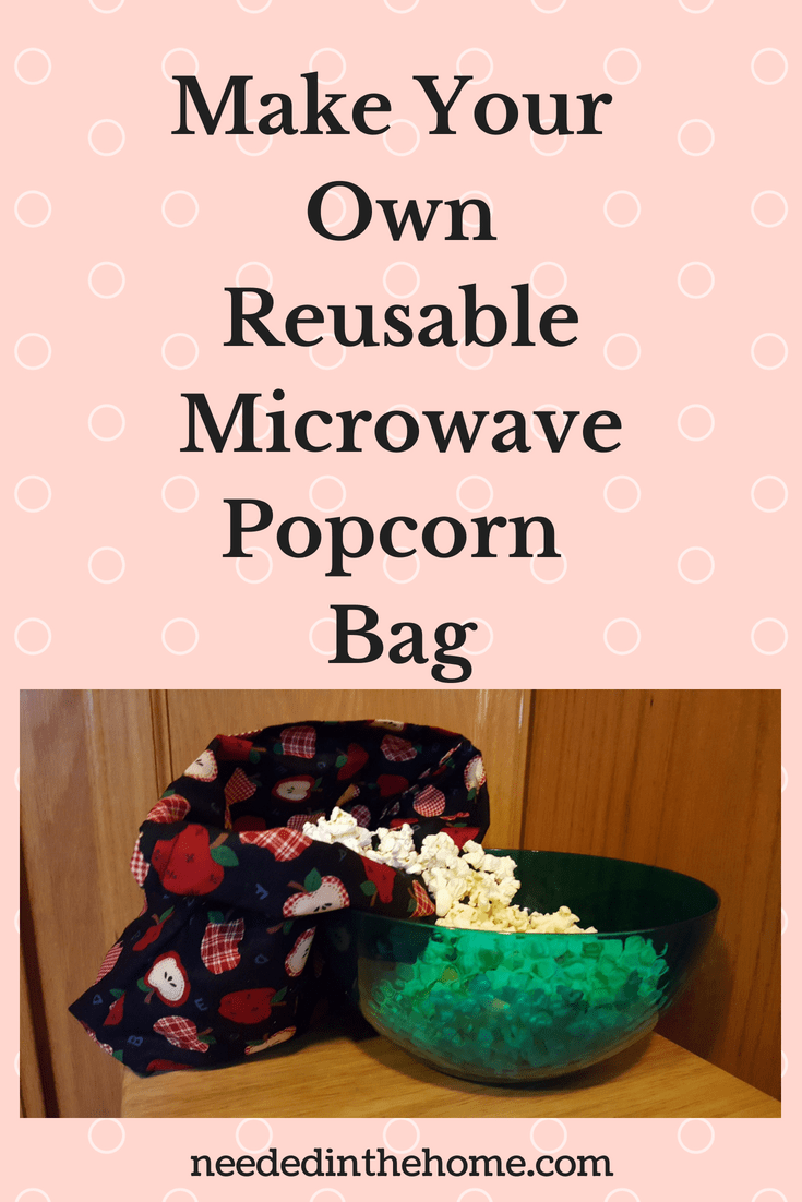 Make Your Own Reusable Microwave Popcorn Bag sewing tutorial for a cloth microwave hot air popcorn bag neededinthehome