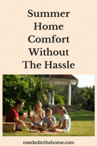 Summer Home Comfort Without The Hassle