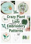 16+ Crazy Plant Lady Embroidery Patterns