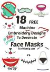 18 FREE Machine Embroidery Designs To Decorate Face Masks