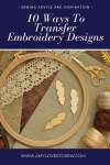 10 Ways to Transfer Embroidery Patterns