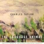 Charles Taylor: The Language Animal