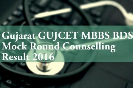 Gujarat GUJCET MBBS BDS Mock Round Result 2016