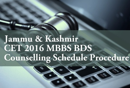 Jammu And Kashmir CET 2016 MBBS BDS Counselling Schedule Procedure