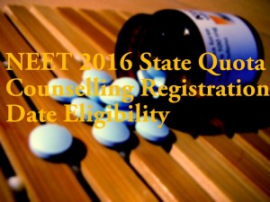 NEET 2016 State Quota Counselling Registration Date Eligibility