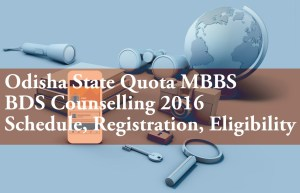 Odisha State Quota MBBS BDS Counselling 2016 Schedule Registration Eligibility