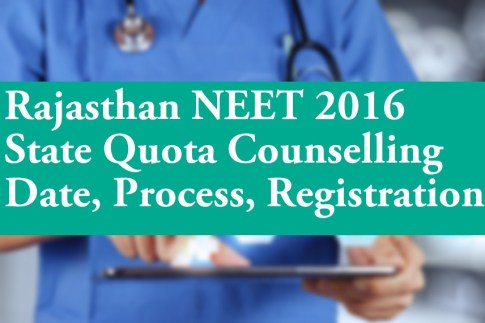 Rajasthan NEET 2016 State Quota Counselling Date Process Registration