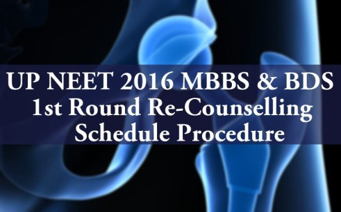 UP NEET 2016 MBBS BDS 1st Round Re Counselling Schedule