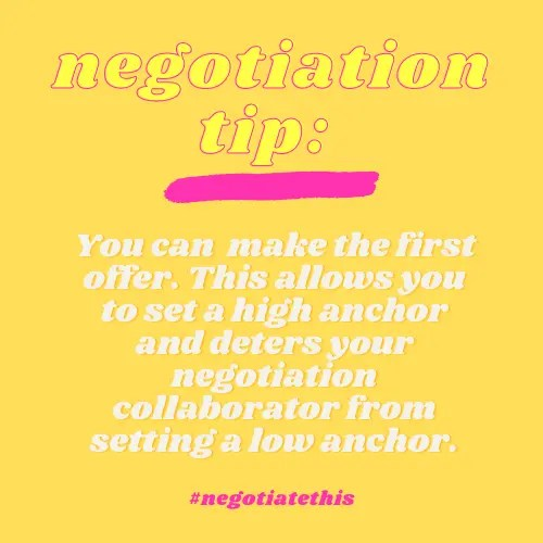 Negotiation tip: You can make the first offer